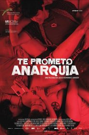 Te prometo Anarquía (I Promise You Anarchy)
