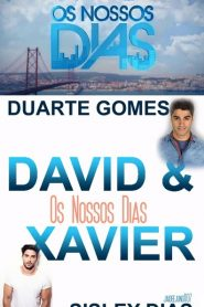 Os Nossos Dias – David & Xavier