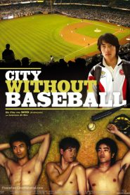 City Without Baseball (Mou ye chi sing)