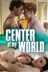 Center of My World (Die Mitte der Welt)