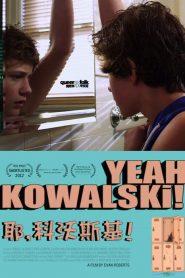 Yeah Kowalski!