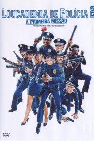 Loucademia de Polícia 2 – A Primeira Missão