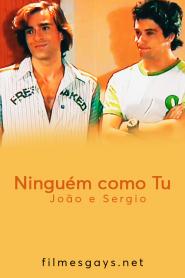 Ninguém como Tu – João e Sergio