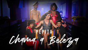 Você quer beleza? Pepita lança o clipe Chama a Beleza