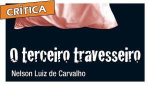 O Terceiro Travesseiro – Nelson Luiz de Carvalho