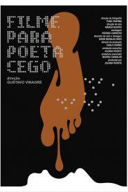 Filme para Poeta Cego