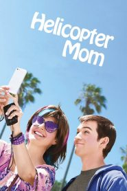 Helicopter Mom (Mamãe Pentelha)