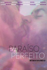 Paraíso Perfeito (Perfect Paradise)