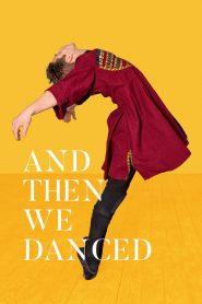And Then We Danced (E Então Nós Dançamos)